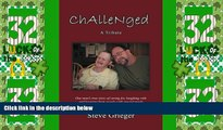 Big Deals  Challenged: A Tribute: One Man s True Story of Caring for, Laughing with and Learning