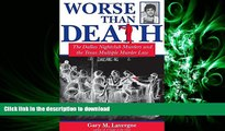 READ ONLINE Worse Than Death: The Dallas Nightclub Murders and the Texas Multiple Murder Law