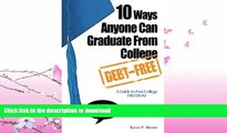 EBOOK ONLINE  10 Ways Anyone Can Graduate From College Debt-Free: A Guide to Post-College