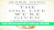 New Book The One Life We re Given: Finding the Wisdom That Waits in Your Heart