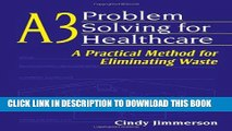 New Book A3 Problem Solving for Healthcare: A Practical Method for Eliminating Waste