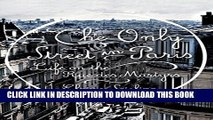 [PDF] The Only Street in Paris: Life on the Rue des Martyrs Full Colection