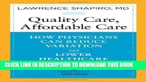 New Book Quality Care, Affordable Care: How Physicians Can Reduce Variation and Lower Healthcare