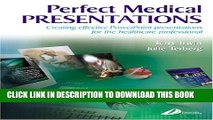 New Book Perfect Medical Presentations: Creating Effective PowerPoint Presentations for