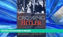FAVORIT BOOK Crossing Hitler: The Man Who Put the Nazis on the Witness Stand READ EBOOK