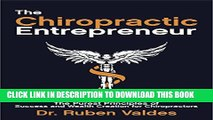[PDF] The Chiropractic Entrepreneur ©: The Purest Principles of Success and Wealth Creation for