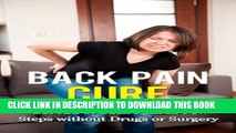 [PDF] Back Pain Cure: Get Rid of Back Pain in Few Steps without Drugs or Surgery: (Lower Back