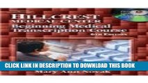 Collection Book Bundle Hillcrest Medical Center, Beginning Medical Transcription Course with Audio