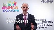 """Jean-Marie Cambacérès (Démocratie 2012) """"Rejoindre la Belle Alliance Populaire pour mettre fin au fractionnement des forces de progrès"""