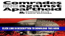 [Read PDF] Comrades Against Apartheid: The ANC and the South African Communist Party in Exile