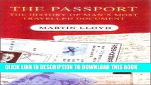 [PDF] The Passport: The History of Man s Most Travelled Document Full Online