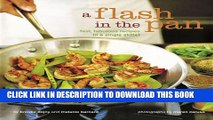 [PDF] A Flash in the Pan: Fast, Fabulous Recipes in a Single Skillet Full Colection