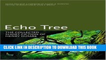 [PDF] Echo Tree: The Collected Short Fiction of Henry Dumas (Black Arts Movement Series) Full Online