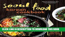 [PDF] Seoul Food Korean Cookbook: Korean Cooking from Kimchi and Bibimbap to Fried Chicken and