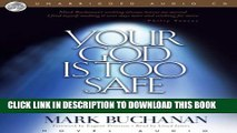 [PDF] Your God Is Too Safe: Rediscovering the Wonder of a God You Can t Control Full Online