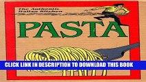 [PDF] The Authentic Italian Kitchen: Pasta (English and Italian Edition) Full Online