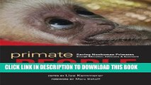 [PDF] Primate People: Saving Nonhuman Primates through Education, Advocacy, and Sanctuary Full
