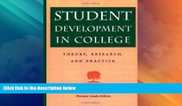 Big Deals  Student Development in College: Theory, Research, and Practice (Jossey-Bass Higher and
