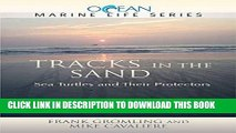 [PDF] Tracks in the Sand: Sea Turtles and Their Protectors (Ocean Marine Life) Popular Online