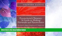 Big Deals  The Pyrotechnist s Treasury: A Guide to Making Fireworks and Pyrotechnics: A Guide to