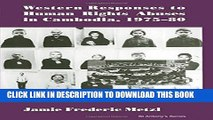 [PDF] Western Responses to Human Rights Abuses in Cambodia, 1975-80 Popular Colection