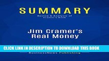 [PDF] Summary: Jim Cramer s Real Money: Review and Analysis of Cramer s Book Popular Colection