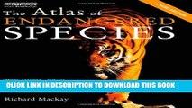 Collection Book Atlas Set: The Atlas of Endangered Species (The Earthscan Atlas Series) (Volume 8)