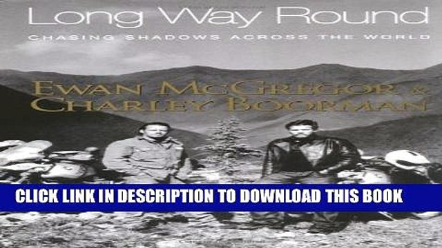 [PDF] Long Way Round: Chasing Shadows Across the World Popular Online