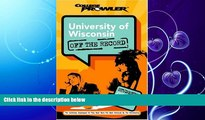 read here  University of Wisconsin: Off the Record (College Prowler) (College Prowler: University