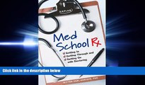 GET PDF  Med School Rx  Getting In, Getting Through, and Getting On with Doctoring