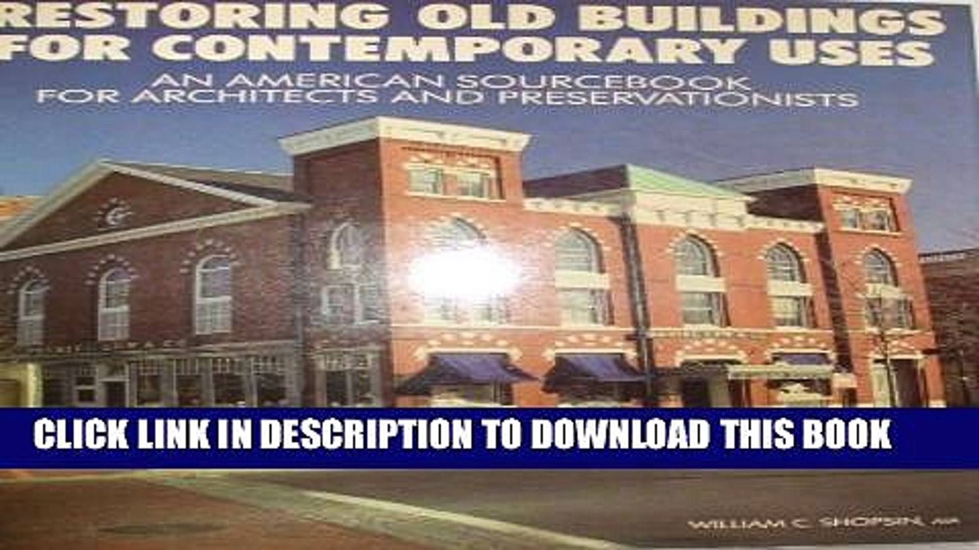 [PDF] Restoring Old Buildings for Contemporary Uses: An American Sourcebook for Architects and