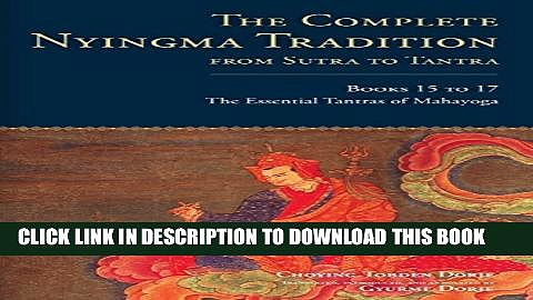 [PDF] The Complete Nyingma Tradition from Sutra to Tantra, Books 15 to 17: The Essential Tantras