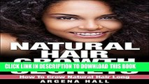 New Book Natural Hair Growth Secrets: How To Grow Natural Hair Long (natural hair care, natural