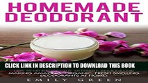 Collection Book Homemade Deodorant: For Beginners - The Ultimate Recipes For Making Amazing,