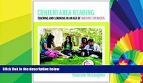 Big Deals  Content Area Reading: Teaching and Learning in an Age of Multiple Literacies  Best