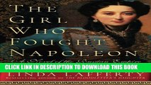 [PDF] The Girl Who Fought Napoleon: A Novel of the Russian Empire Popular Colection