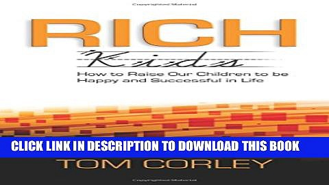 [PDF] Rich Kids: How to Raise Our Children to Be Happy and Successful in Life Popular Online