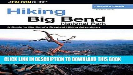 [New] Hiking Big Bend National Park (Regional Hiking Series) Exclusive Full Ebook