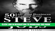 [PDF] Steve Jobs: 50 Life and Business Lessons from Steve Jobs Popular Online