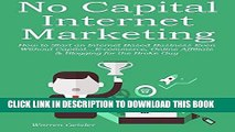 [PDF] NO CAPITAL INTERNET MARKETING: How to Start an Internet Based Business Even Without