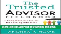 [PDF] The Trusted Advisor Fieldbook: A Comprehensive Toolkit for Leading with Trust Popular