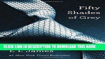 [PDF] Fifty Shades of Grey: Book One of the Fifty Shades Trilogy (Fifty Shades of Grey Series)