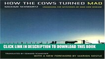 Collection Book How the Cows Turned Mad: Unlocking the Mysteries of Mad Cow Disease