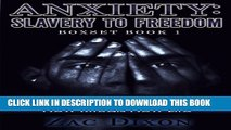 New Book Anxiety: Slavery To Freedom Boxset Book 1: New Rituals New Life
