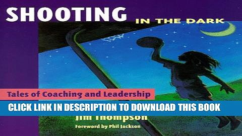 [PDF] Shooting in the Dark: Tales of Coaching and Leadership Popular Online