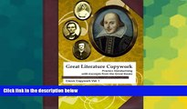 Big Deals  Great Literature Copywork: Practice Cursive Handwriting with Excerpts from the Great