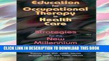 Collection Book Education for Occupational Therapy in Health Care: Strategies for the New Millennium