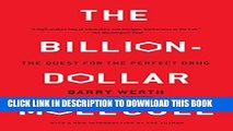 [PDF] The Billion Dollar Molecule: One Company s Quest for the Perfect Drug Popular Online