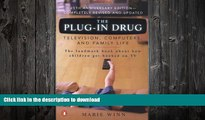FAVORITE BOOK  The Plug-In Drug: Television, Computers, and Family Life  GET PDF