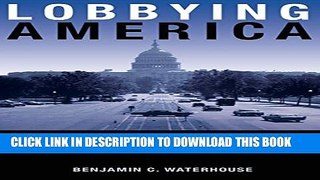 PDF Lobbying America The Politics of Business fro